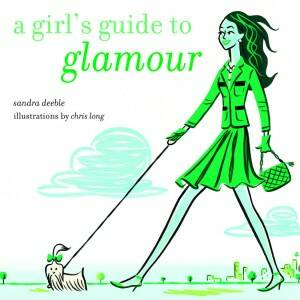 Sandra Deeble - A Girl's Guide to Glamour (Engels)
