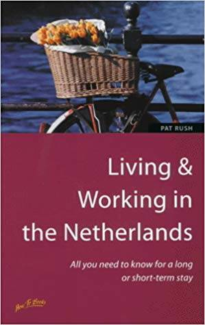 Pat Rush - Living & Working in the Netherlands (ENGLISH)