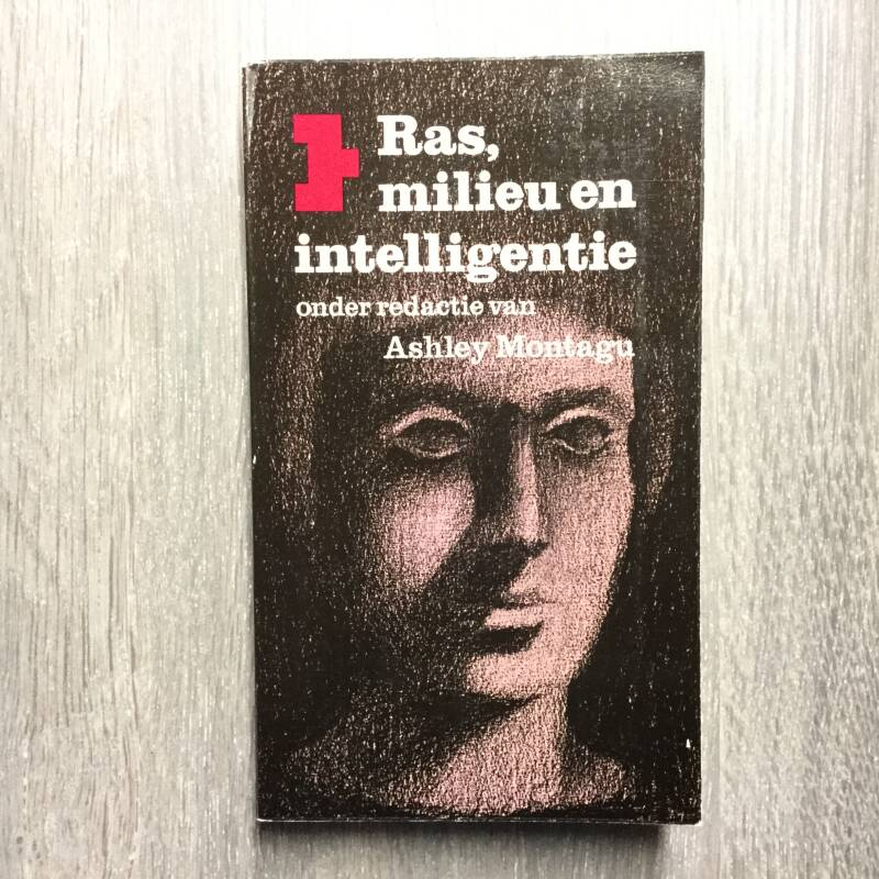 Ras, milieu en intelligentie - Ashley Montagu