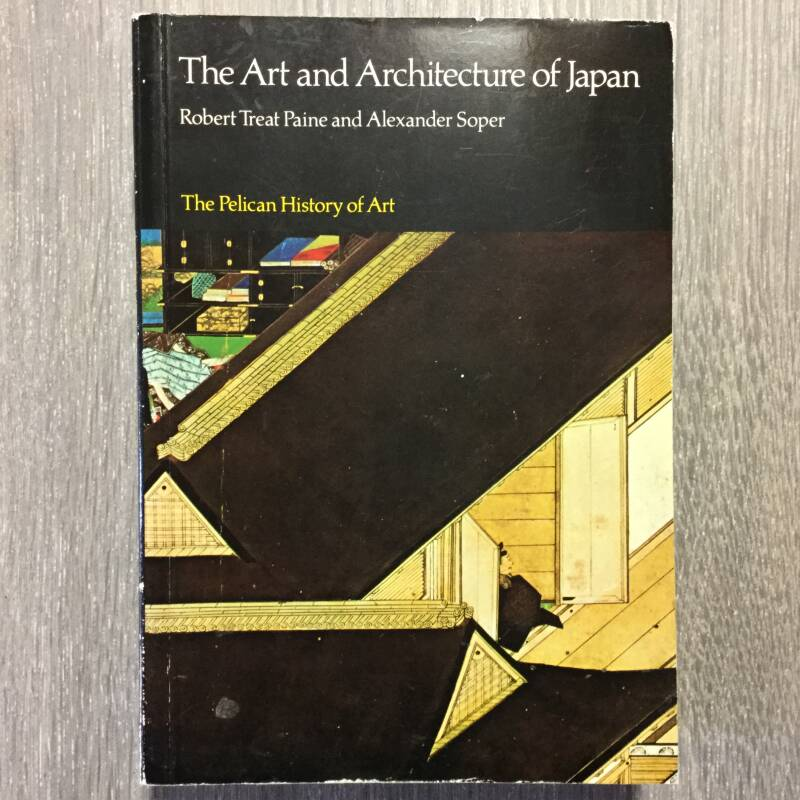 The art and architecture of Japan - Robert Treat paine & Alexander Soper