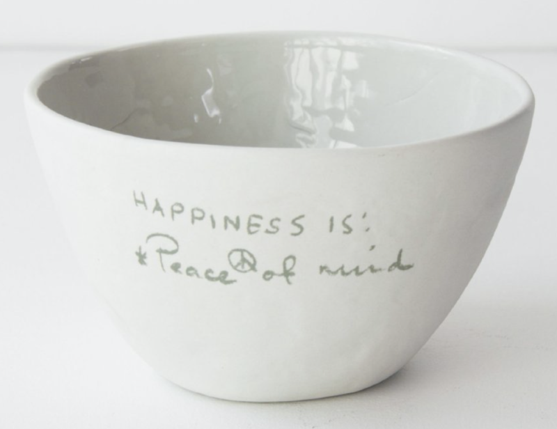 Bowl - Happiness is : Piece of Mind - Urban Nature Culture