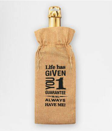 Life has given you one guarantee - bottle gift bag