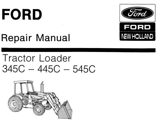 NHTR Ford New Holland 345C – 445C – 545C Tractor Loader Service Repair Manual SD