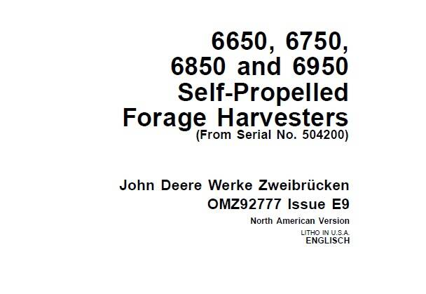 JDF John Deere 6650, 6750, 6850 and 6950 Self-Propelled Forage Harvesters (SN 504200-) Operator's Manual SD