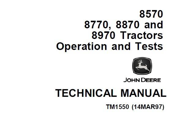 JD01 John Deere 8570, 8770, 8870, 8970 Tractors Operation and Tests Technical Manual (TM1550) SD
