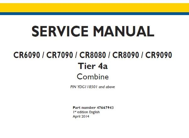 NHTRC New Holland CR6090 , CR7090 , CR8080 , CR8090 , CR9090 Tier 4a Combine Service Repair Manual (PIN YDG118501 and above)  SD