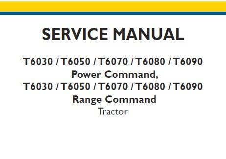 NHTR New Holland T6030, T6050, T6070, T6080, T6090 Power / Range Command Tractor Service Manual SD