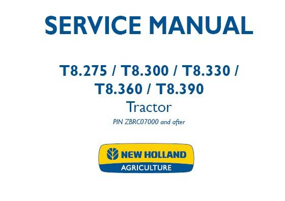 NHTR New Holland T8.275, T8.300, T8.330, T8.360, T8.390 Tractor Service Repair Manual (PIN ZBRC07000 and after) SD