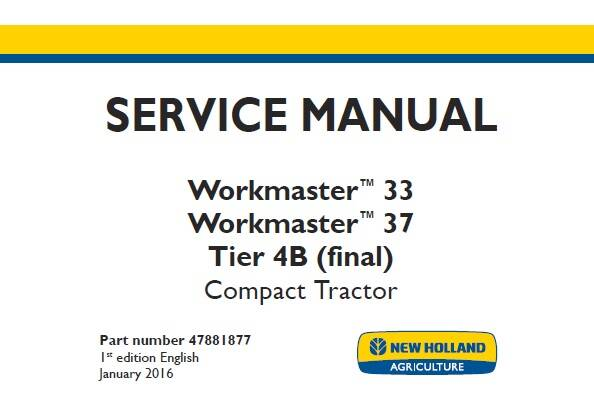 NHTR New Holland Workmaster 33 , Workmaster 37 Tier 4B (final) Compact Tractor Service Repair Manual SD