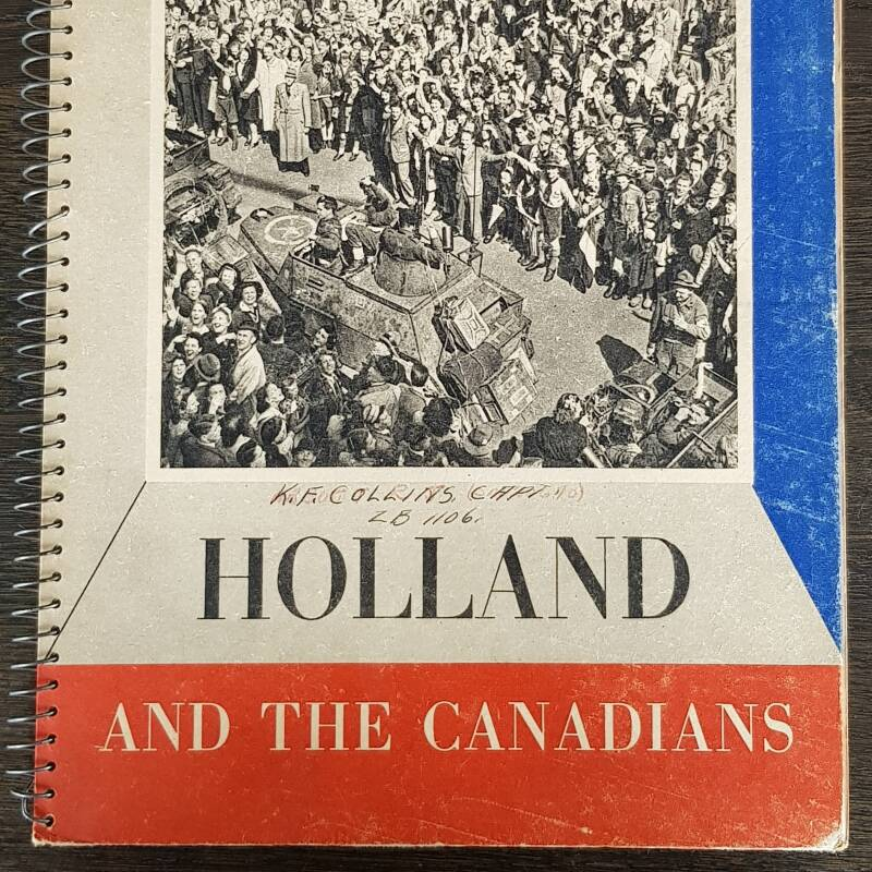 Holland and the Canadians / foto boek liberation / bevrijding WW2