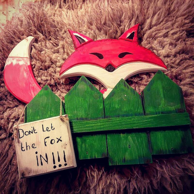 Don't let the fox IN!!!