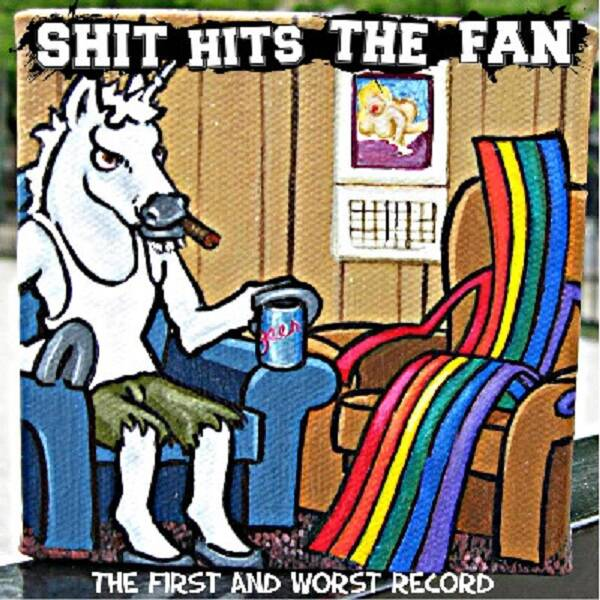 Shit Hits The Fan – The First And Worst Record
