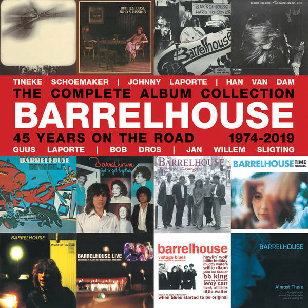 Barrelhouse – The Complete Album Collection: 45 Years On The Road (1974-2019)