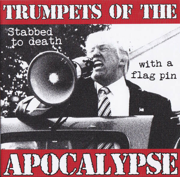 Trumpets Of The Apocalypse – Stabbed To Death With A Flag Pin
