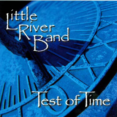 Little River Band – Test Of Time