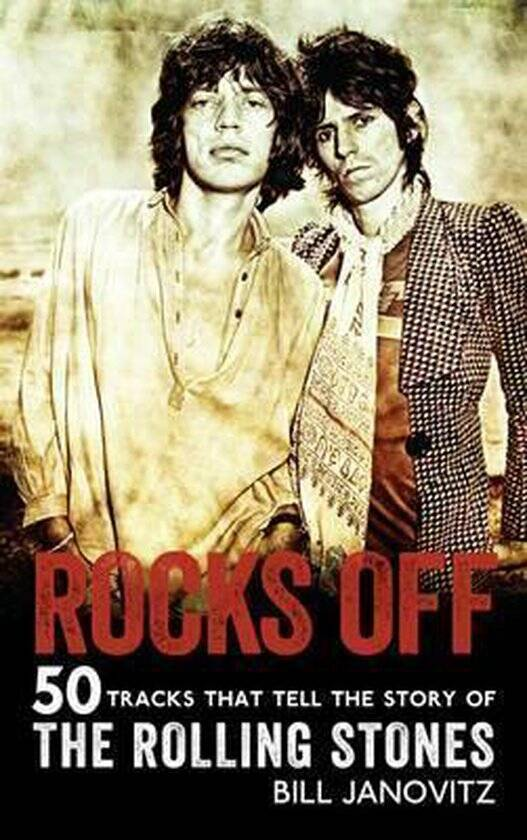 Rocks Off 50 Tracks That Tell the Story of the Rolling Stones