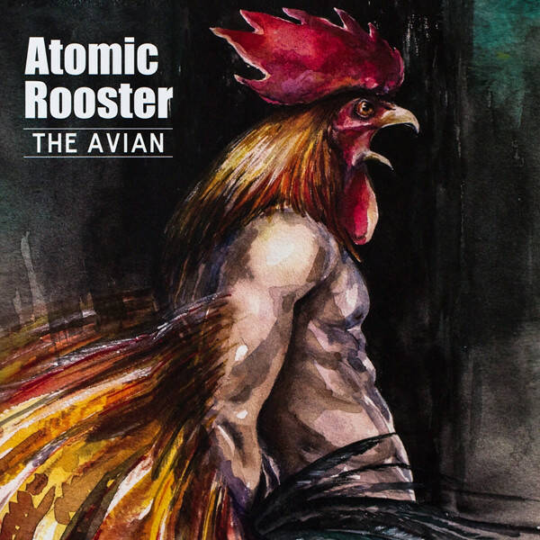 Atomic Rooster – The Avian