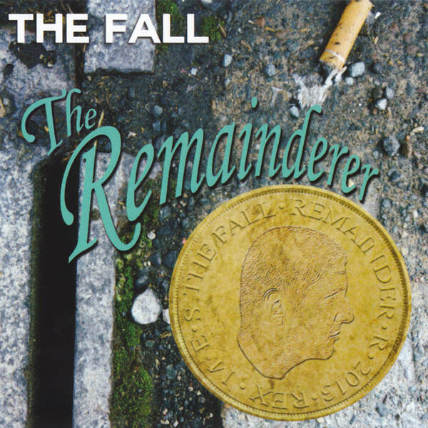 The Fall – The Remainderer EP