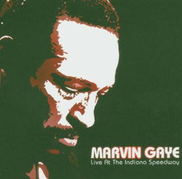 Marvin Gaye – Live At The Indiana Speedway