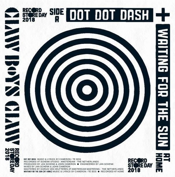 Claw Boys Claw – Dot Dot Dash + Waiting For The Sun (At Home) / Rosie