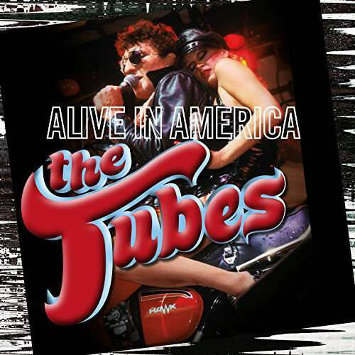 The Tubes – Alive in America