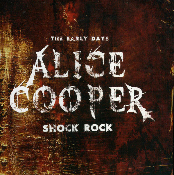Alice Cooper – Shock Rock - The Early Days
