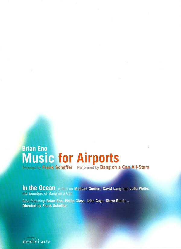 Brian Eno, Bang On A Can – Music For Airports / In The Ocean