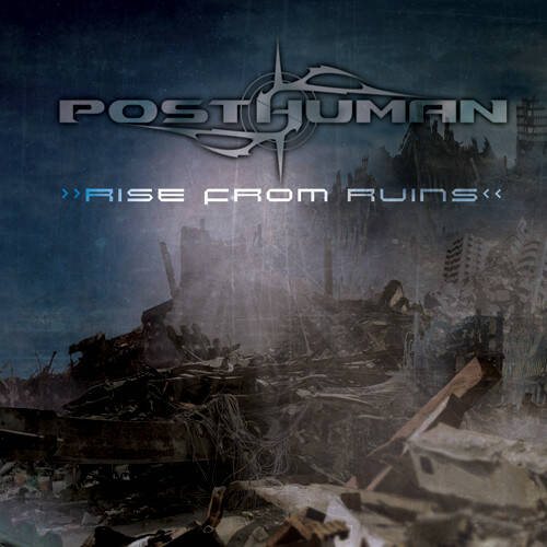 Posthuman  – Rise From Ruins
