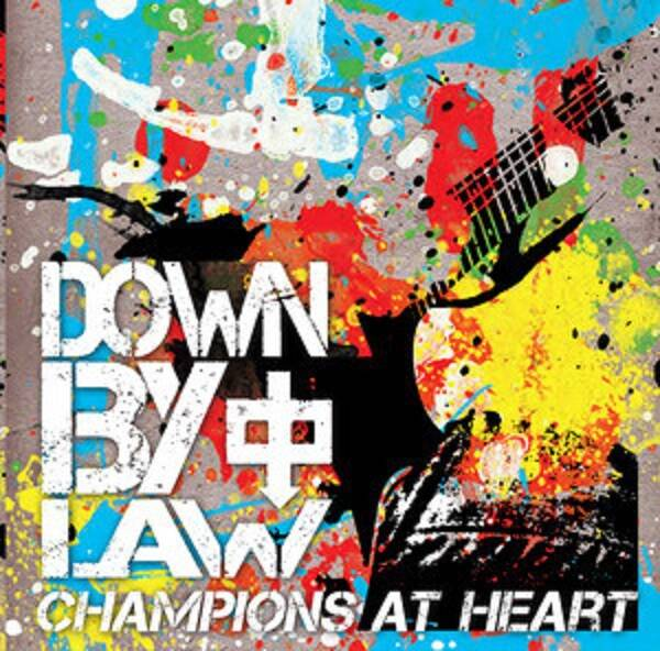 Down By Law – Champions At Heart