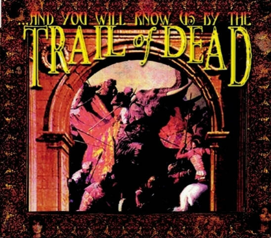 ..And You Will Know Us By The Trail Of Dead