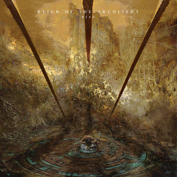 Reign Of The Architect – Rise