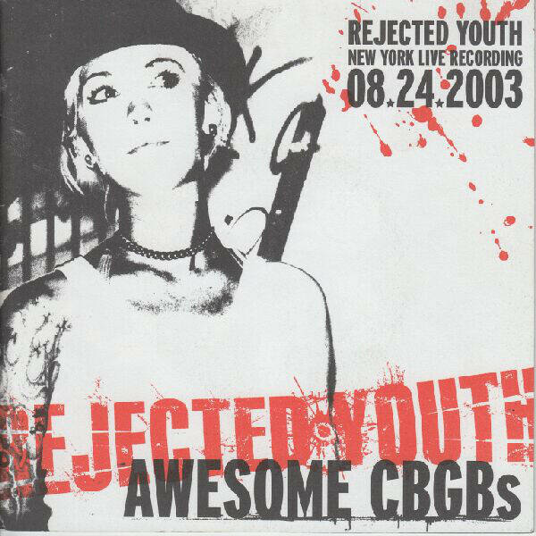 Rejected Youth – Awesome CBGB's