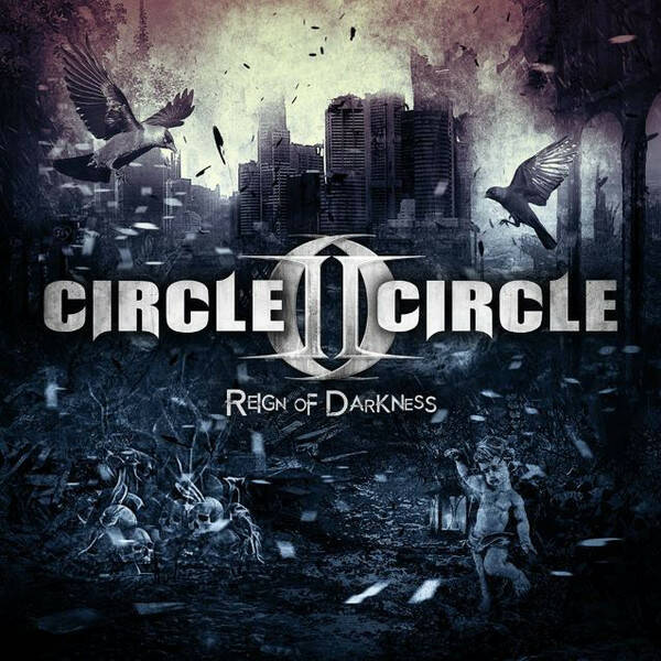 Circle II Circle – Reign Of Darkness