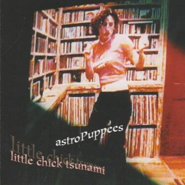 Astro Puppees - Little Chick Tsunami