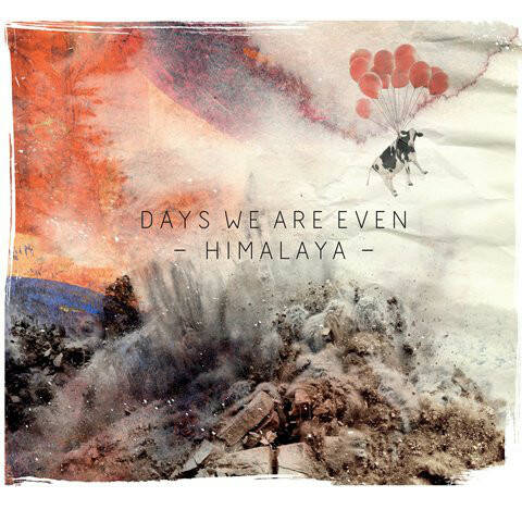 Days We Are Even – Himalaya