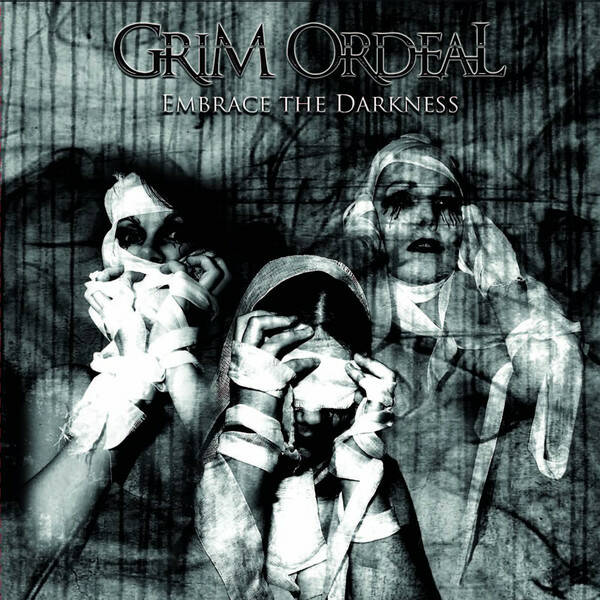 Grim Ordeal – Embrace The Darkness