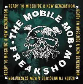 The Mobile Mob Freakshow – Ready To Misguide A New Generation