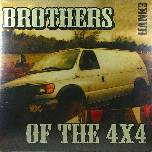 Hank3* – Brothers Of The 4x4