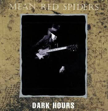 Mean Red Spiders (3) – Dark Hours