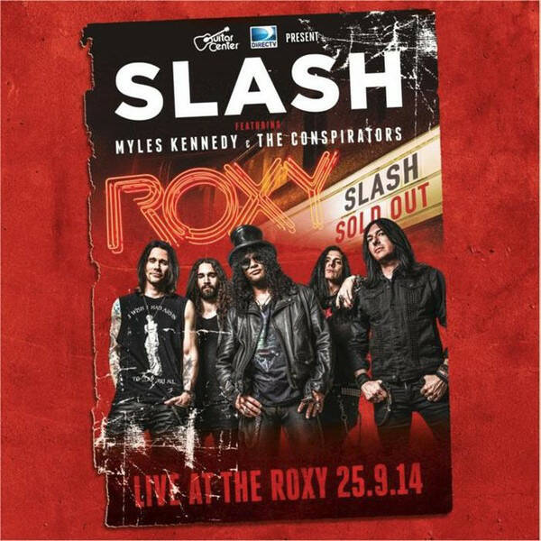 Slash (3) Featuring Myles Kennedy & The Conspirators – Live At The Roxy 25.9.14