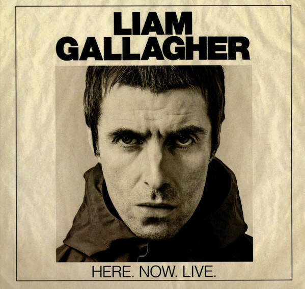 Liam Gallagher – Here. Now. Live.