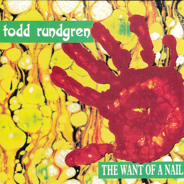 """Todd Rundgren – The Want Of A Nail  rare 3"""""""