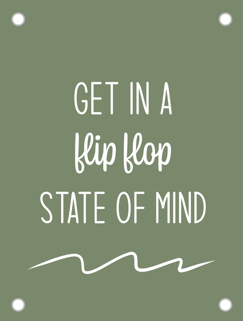 Tuinposter | get in a flip flop state of mind