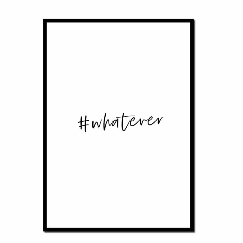 Poster A4 #Whatever