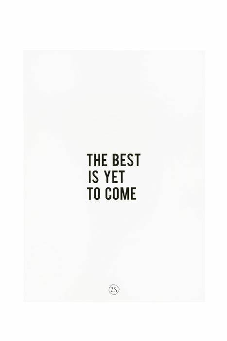 A4 poster - The best is yet to come wit