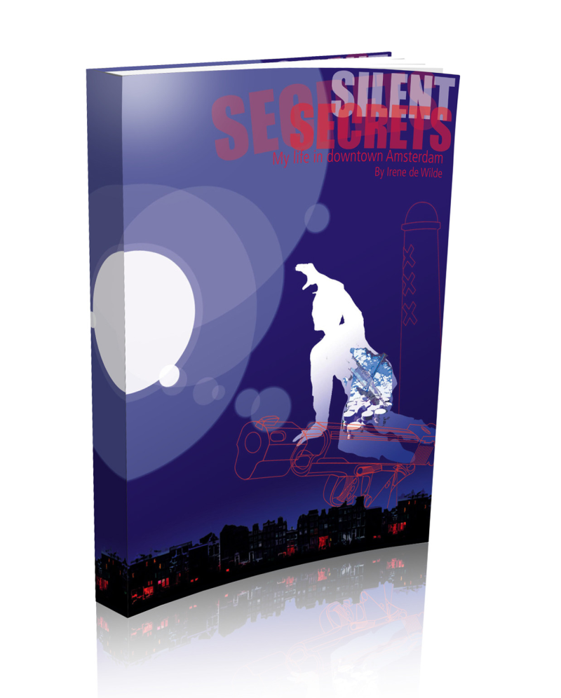Silent secrets - my life in down town Amsterdam