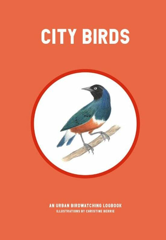 City Birds An Urban Bird Watching Logbook