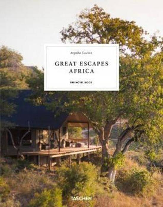 Great Escapes Africa. Updated edition The Hotel Book