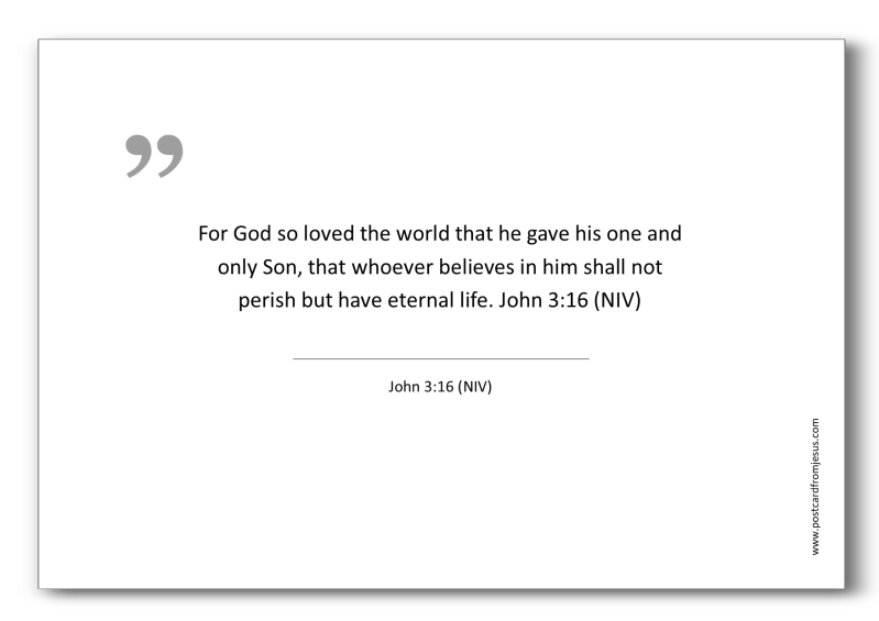 1000 - For God so loved the world that he gave his one and only Son, that whoever believes in him shall not perish but have eternal life. - John 3:16 (NIV)