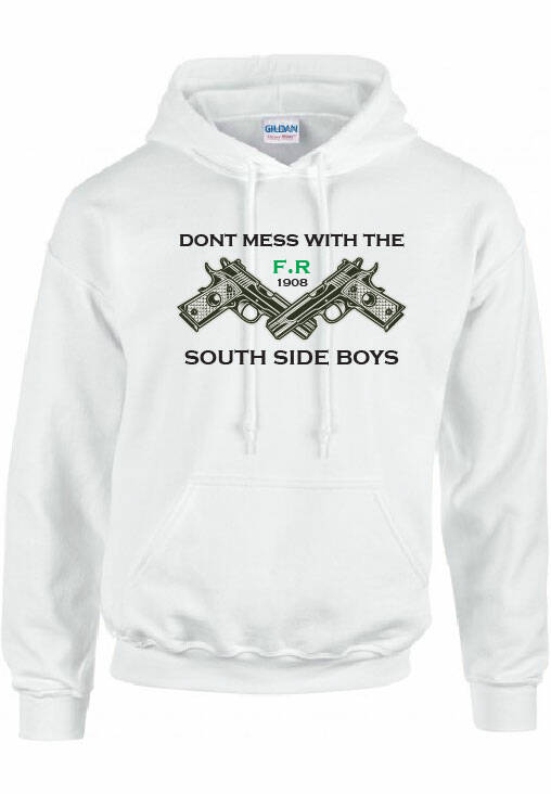 DONT MESS WITH THE SOUTH SIDE BOYS